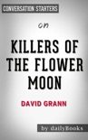 Killers of the Flower Moon by David Grann: Conversation Starters book summary, reviews and downlod