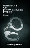 Summary of Fifty Shades Freed book summary, reviews and downlod