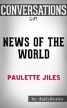News of the World by Paulette Jiles: Conversation Starters book summary, reviews and downlod