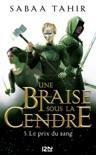 Une braise sous la cendre - tome 03 : Le prix du sang book summary, reviews and downlod