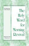 The Holy Word for Morning Revival - The Recovery of the Church book summary, reviews and downlod
