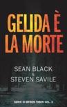 Gelida è la morte: Serie di Byron Tibor 3 book summary, reviews and downlod