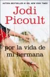 Por la vida de mi hermana (My Sister's Keeper) book summary, reviews and downlod
