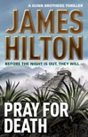 Pray for Death (A Gunn Brothers Thriller) book summary, reviews and downlod