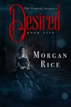 Desired (Book #5 in the Vampire Journals) book summary, reviews and downlod