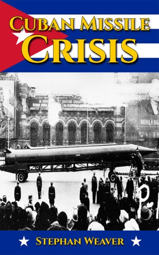 Cuban Missile Crisis by Draft2Digital, LLC book summary, reviews and downlod
