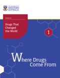 Drugs That Changed the World: Where Drugs Come From book summary, reviews and download