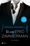 Yo soy Eric Zimmerman, vol. I resumen del libro