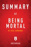 Summary of Being Mortal book summary, reviews and downlod