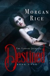 Destined (Book #4 in the Vampire Journals) book summary, reviews and downlod