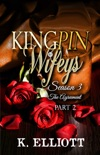 Kingpin Wifeys Season 3 Part 2 The Agreement book summary, reviews and downlod