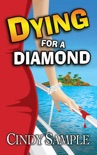Dying for a Diamond book summary, reviews and downlod