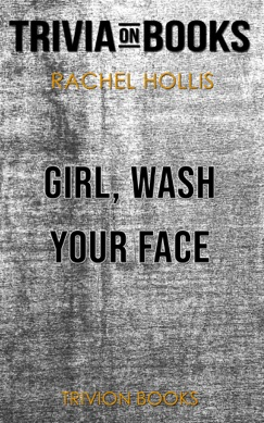 Girl, Wash Your Face: Stop Believing the Lies About Who You Are so You Can Become Who You Were Meant to Be by Rachel Hollis (Trivia-On-Books) E-Book Download