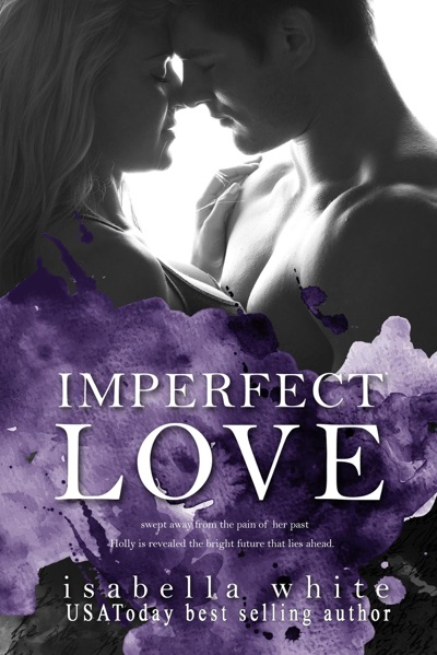 Imperfect Love by Isabella White Book Summary, Reviews and E-Book Download