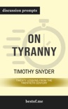 On Tyranny: Twenty Lessons from the Twentieth Century by Timothy Snyder (Discussion Prompts) book summary, reviews and downlod