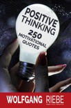 Positive Thinking: 250 Motivational Quotes book summary, reviews and downlod
