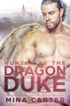 Hunted By The Dragon Duke book summary, reviews and downlod