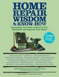 Home Repair Wisdom & Know-How book summary, reviews and download