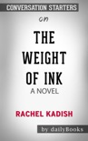 The Weight of Ink: A Novel by Rachel Kadish: Conversation Starters book summary, reviews and downlod