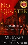 No Quarter: Dominium - The Complete Series book summary, reviews and downlod