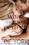 What Once Was Perfect book summary, reviews and downlod