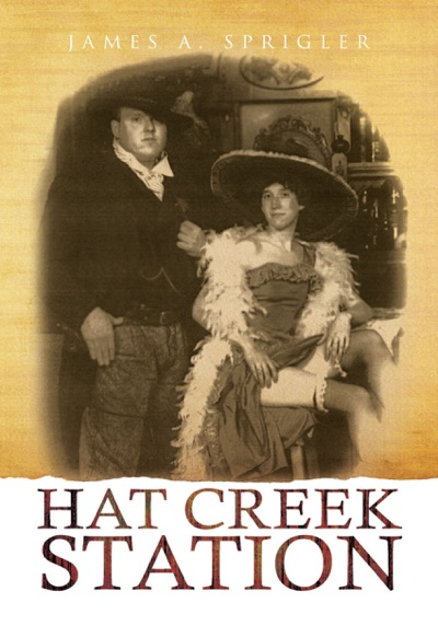 Hat Creek Station by James A. Sprigler Book Summary, Reviews and E-Book Download