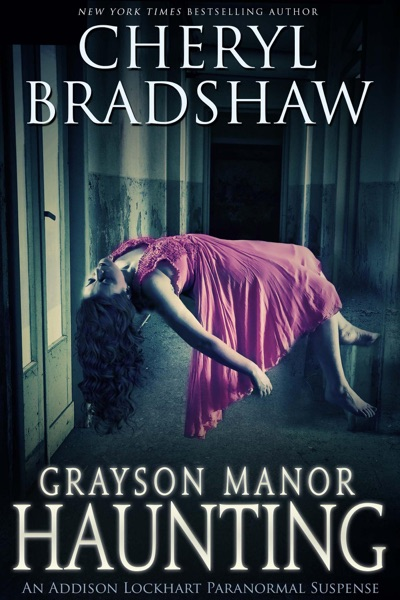 Grayson Manor Haunting by Cheryl Bradshaw Book Summary, Reviews and E-Book Download