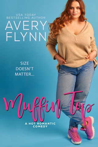 Muffin Top (A BBW Romantic Comedy) by Avery Flynn E-Book Download