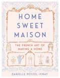 Home Sweet Maison book summary, reviews and download