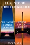 Luke Stone Thriller Bundle: Our Sacred Honor (#6) and House Divided (#7) book summary, reviews and downlod