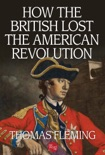 How the British Lost the American Revolution book summary, reviews and downlod