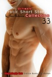The Ultimate Erotic Short Story Collection 33: 11 Steamingly Hot Erotica Books For Women