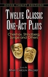 Twelve Classic One-Act Plays book summary, reviews and download