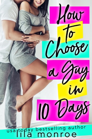 How to Choose a Guy in 10 Days by Lila Monroe E-Book Download