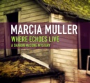 Where Echoes Live book summary, reviews and downlod