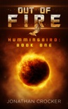 Out of Fire - Hummingbird: Book One book summary, reviews and download