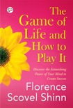 The Game of Life and How to Play It book summary, reviews and download