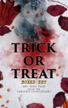 TRICK OR TREAT Boxed Set: 200+ Eerie Tales from the Greatest Storytellers book summary, reviews and downlod