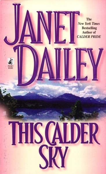 This Calder Sky by Janet Dailey Book Summary, Reviews and E-Book Download