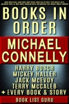 Michael Connelly Books in Order: Harry Bosch series, Harry Bosch short stories, Mickey Haller series, Terry McCaleb series, Jack McEvoy, all short stories, standalone novels, and nonfiction, plus a Michael Connelly biography.