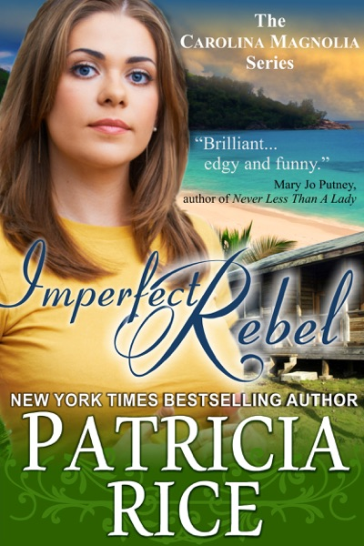 Imperfect Rebel by Patricia Rice Book Summary, Reviews and E-Book Download