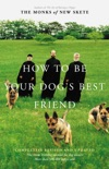 How to Be Your Dog's Best Friend book summary, reviews and download