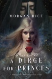 A Dirge for Princes (A Throne for Sisters—Book Four) book summary, reviews and downlod