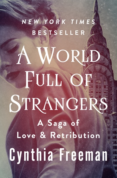 A World Full of Strangers by Cynthia Freeman Book Summary, Reviews and E-Book Download