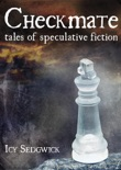 Checkmate: Tales of Speculative Fiction book summary, reviews and download