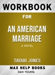 An American Marriage: A Novel by Tayari Jones: Max Help Workbooks book summary, reviews and downlod