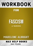 Fascism: A Warning by Madeleine Albright: Max Help Workbooks book summary, reviews and downlod