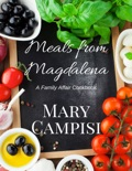 Meals From Magdalena book summary, reviews and downlod