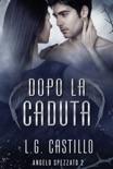 Dopo la Caduta: Angelo Spezzato 2 book summary, reviews and downlod