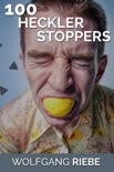 100 Heckler Stoppers book summary, reviews and downlod